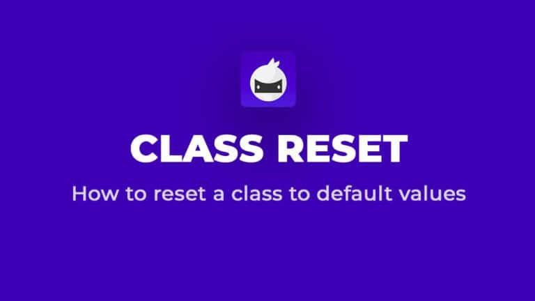 Class Reset